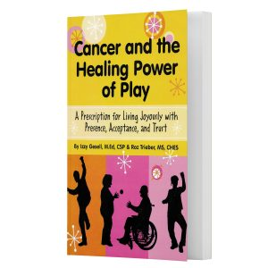 Cancer and the Healing Power of Play Paperback Book